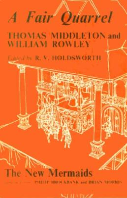A Fair Quarrel - Middleton, Thomas, Professor, and Holdsworth, R V (Editor), and Rowley, William
