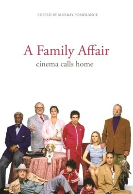 A Family Affair: Cinema Calls Home - Pomerance, Murray (Editor)