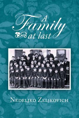 A Family at Last - Zeljkovich, Nedeljko