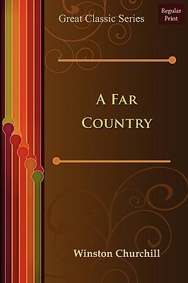 A Far Country - Winston Churchill, Churchill