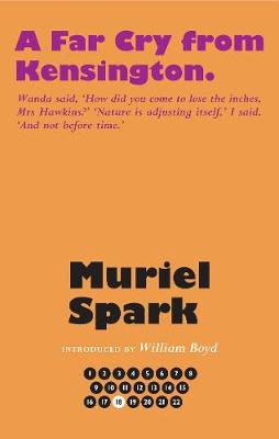 A Far Cry From Kensington - Spark, Muriel, and Boyd, William (Introduction by), and Taylor, Alan (Series edited by)