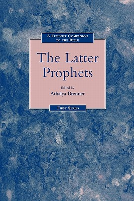 A Feminist Companion to the Latter Prophets - Brenner, Athalya (Editor)