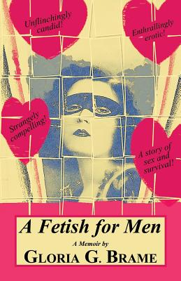 A Fetish for Men - Brame, Gloria G
