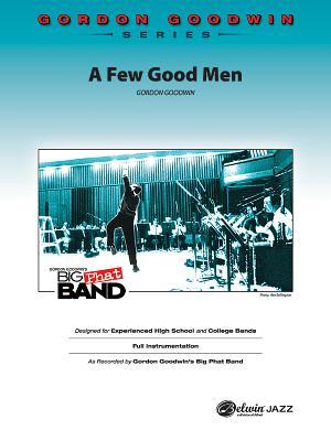 A Few Good Men - Goodwin, Gordon (Composer)