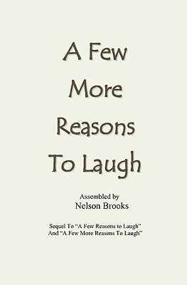 A Few More Reasons to Laugh - Brooks, Nelson