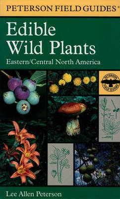 A Field Guide to Edible Wild Plants - Peterson, Lee Allen