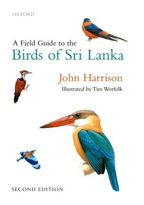 A Field Guide to the Birds of Sri Lanka - Harrison, John, and Worfolk, Tim