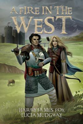 A Fire in the West - Fox, Harry James, and Mudgway, Lucia, and Ribitzki, Codi (Editor)