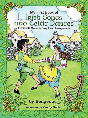A First Book of Irish Songs and Celtic Dances: For the Beginning Pianist with Downloadable Mp3s - Bergerac (Editor)