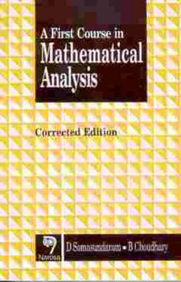 A First Course in Mathematical Analysis - Somasundaram, D, and Choudhary, B