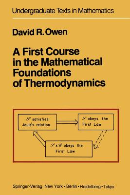 A First Course in the Mathematical Foundations of Thermodynamics - Owen, D R