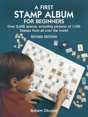 A First Stamp Album for Beginners - Obojski, Robert