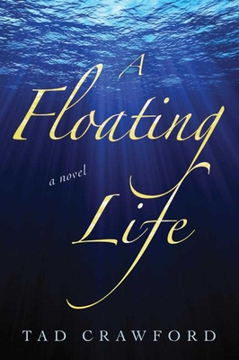 A Floating Life - Crawford, Tad