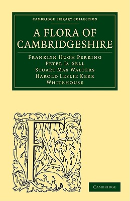 A Flora of Cambridgeshire - Perring, Franklyn Hugh, and Sell, Peter D, and Walters, Stuart Max