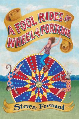 A Fool Rides the Wheel of Fortune - Fernand, Steven M