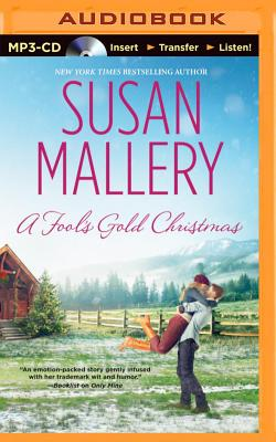 A Fool's Gold Christmas - Mallery, Susan, and Eby, Tanya (Read by)