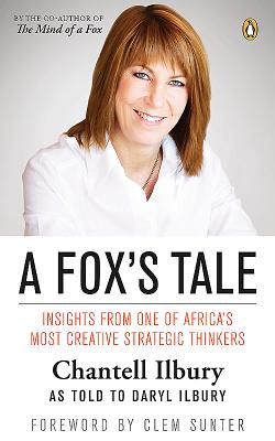 A fox's tale: Insights from one of Africa's most creative strategic thinkers - Ilbury, Daryl, and Ilbury, Chantell