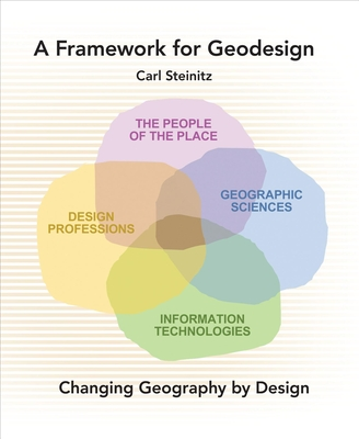 A Framework for Geodesign: Changing Geography by Design - Steinitz, Carl