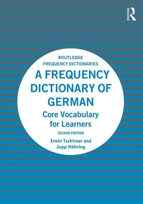 A Frequency Dictionary of German: Core Vocabulary for Learners - Tschirner, Erwin, and Moehring, Jupp
