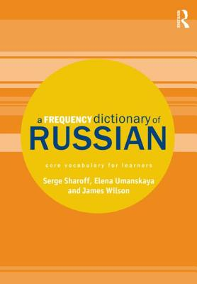 A Frequency Dictionary of Russian: Core Vocabulary for Learners - Sharoff, Serge, and Umanskaya, Elena, and Wilson, James