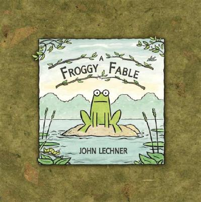 A Froggy Fable - Lechner, John