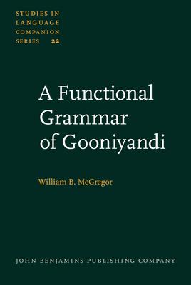 A Functional Grammar of Gooniyandi - McGregor, William B