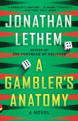 A Gambler's Anatomy - Lethem, Jonathan