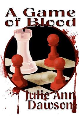 A Game of Blood - Dawson, Julie Ann, and Carroll, Faith (Editor)