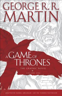 A Game of Thrones, Volume 1: The Graphic Novel - Martin, George R R, and Patterson, Tommy (Illustrator), and Abraham, Daniel (Adapted by)