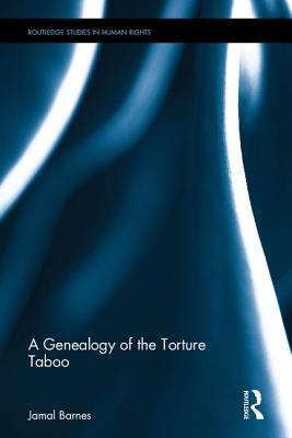 A Genealogy of the Torture Taboo - Barnes, Jamal