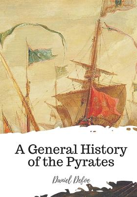 A General History of the Pyrates - Defoe, Daniel