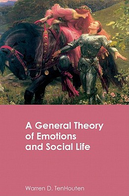A General Theory of Emotions and the Social - TenHouten, Warren D