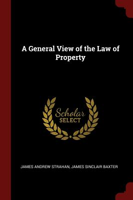 A General View of the Law of Property - Strahan, James Andrew
