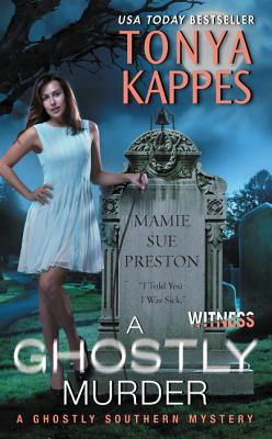 A Ghostly Murder - Kappes, Tonya