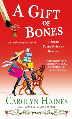 A Gift of Bones: A Sarah Booth Delaney Mystery - Haines, Carolyn