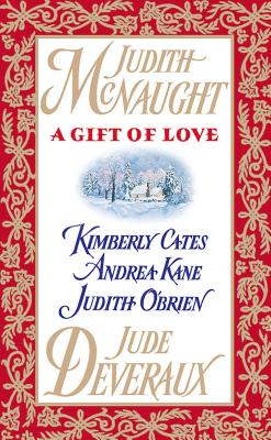 A Gift of Love - McNaught, Judith, and Deveraux, Jude, and Kane, Andrea