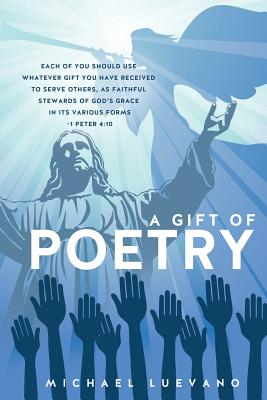 A Gift of Poetry - Luevano, Michael