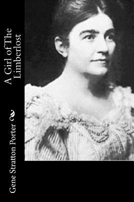 A Girl of the Limberlost - Stratton Porter, Gene
