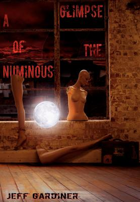 A Glimpse of the Numinous - Gardiner, Jeff