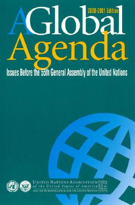 A Global Agenda: Issues Before the 55th Assembly of the United Nations - Tessitore, John (Editor), and Woolfson, Susan (Editor)