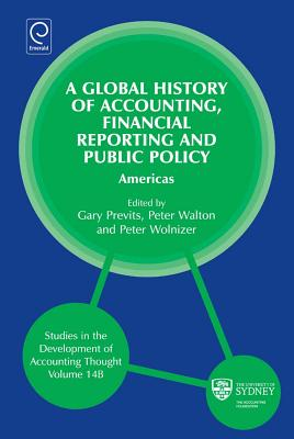 A Global History of Accounting, Financial Reporting and Public Policy: Americas - Walton, Peter, Professor (Editor)