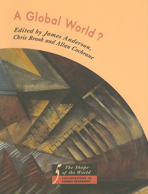 A Global World?: Re-Ordering Political Space - Anderson, James (Editor)