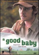 A Good Baby - Katherine Dieckmann