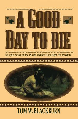 A Good Day to Die - Blackburn, Tom W