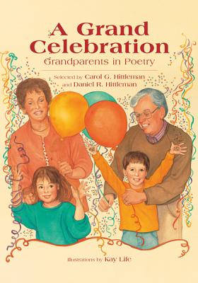 A Grand Celebration, a: Grandparents in Poetry - Hittleman, Carol G (Selected by)