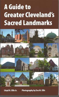 A Guide to Greater Cleveland's Sacred Landmarks - Ellis, Lloyd R