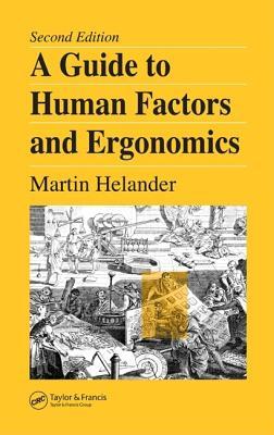 A Guide to Human Factors and Ergonomics - Helander, Martin