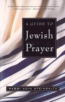 A Guide to Jewish Prayer - Steinsaltz, Adin, Rabbi