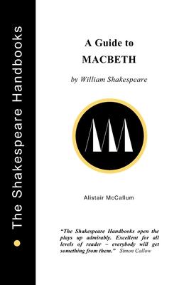 A Guide to Macbeth - McCallum, Alistair