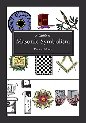 A Guide to Masonic Symbolism - Moore, Duncan